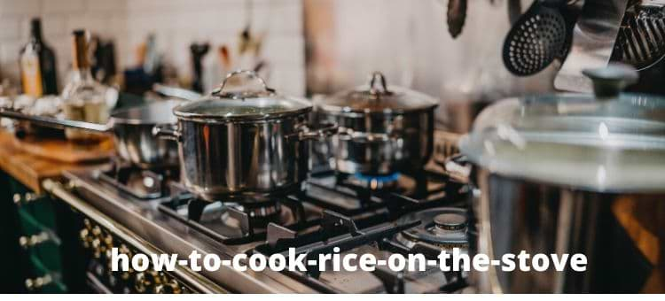 how-to-cook-rice-on-the-stove