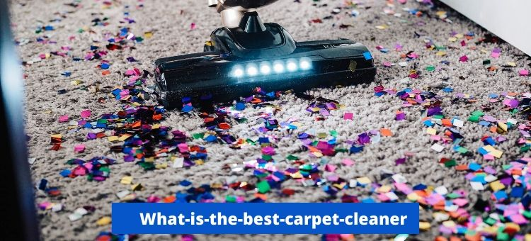 What-is-the-best-carpet-cleaner