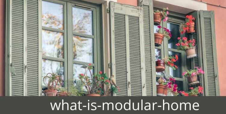 What Is Modular Home