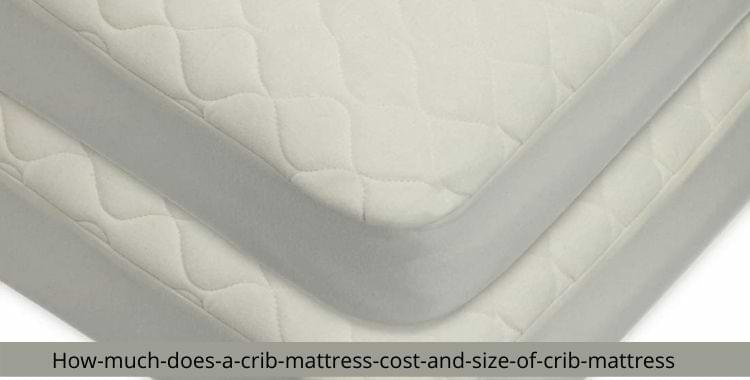 How Much Does A Crib Mattress Cost And Size Of Crib Mattress