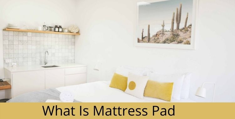 What Is Mattress Pad