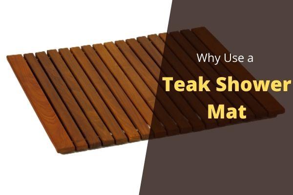 Why use a teak shower mat